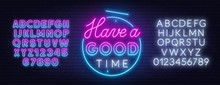 Have A Good Time Neon Letterin...