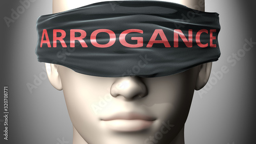Photo Arrogance can make things harder to see or makes us blind to the reality - pictu