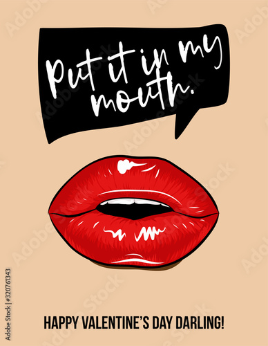 Put it in my mouth - SASSY greeting card phrase for Valentine day. Hand drawn lettering for Lovely greetings cards, invitations. Good for t-shirt, mug, scrap booking, gift, printing press.