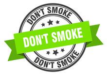 Don't Smoke Label. Don't Smoke...