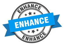 Enhance Label. Enhanceround Band Sign. Enhance Stamp