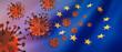 Corona Virus 2019nCoV mit Europa-Flagge