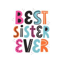 Best Sister Ever Quote. Modern...