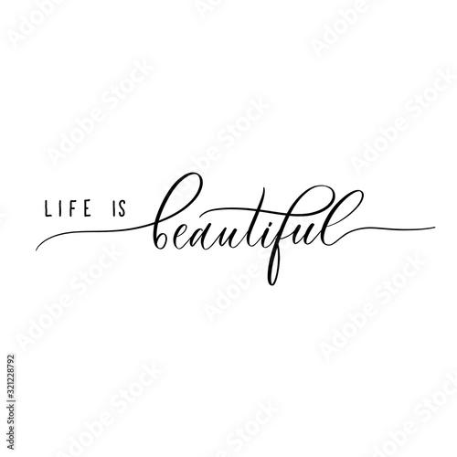 Fotografia Life is Beautiful - lettering inscription.