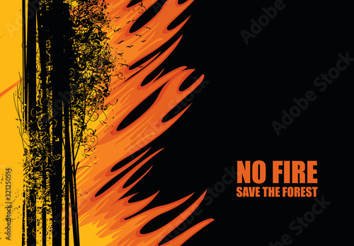 Fototapeta Vector illustration on the theme of wildfires with the text-No fire, Save the Forest. Abstract banner with black silhouettes of flaming trees. The concept of ECO-Poster obraz