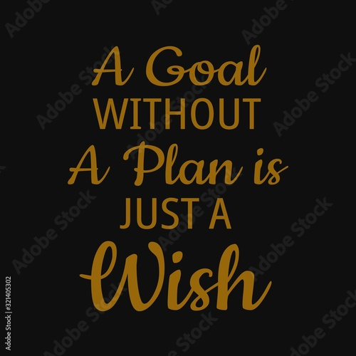 A goal without a plan is just a wish. Motivational quotes Wallpaper Mural
