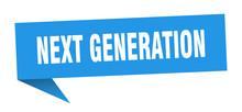 Next Generation Speech Bubble. Next Generation Ribbon Sign. Next Generation Banner