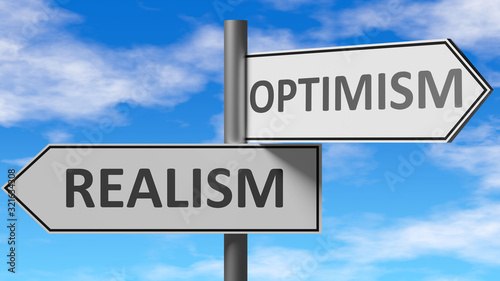 Fotografia Realism and optimism as a choice - pictured as words Realism, optimism on road s