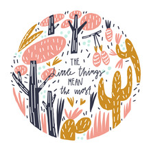 Nature Composition And Hand Drawn Quote The Little Things Mean The Most