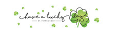 Have A Lucky Day Handwritten Typography Lettering Line Design St Patrick's Day Clover Green Clovers Isolated White Background Banner