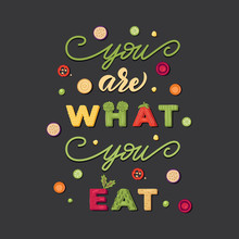 You Are What You Eat - Lettering Poster Design. Vector Illustration.