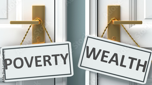 Photographie Poverty or wealth as a choice in life - pictured as words Poverty, wealth on doo