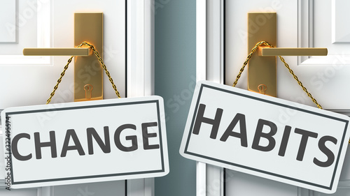 Fotografia Change or habits as a choice in life - pictured as words Change, habits on doors