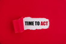 The Text Time To Act Appearing Behind Torn Red Paper.