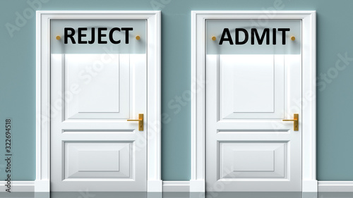 Photo Reject and admit as a choice - pictured as words Reject, admit on doors to show