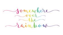 SOMEWHERE OVER THE RAINBOW Rai...
