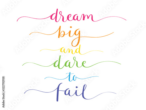 Fotografía DREAM BIG AND DARE TO FAIL rainbow-colored vector brush calligraphy banner with