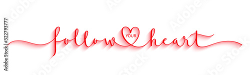 FOLLOW YOUR HEART red vector brush calligraphy banner with swashes and heart Canvas Print