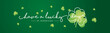Have a lucky day handwritten typography lettering line design St Patrick's Day green clovers background banner