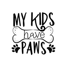 My Kids Have Paws- Funny Text ...