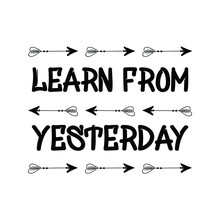 Learn From Yesterday. Calligra...