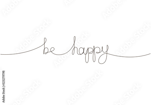 Be Happy handwritten inscription. Hand drawn lettering. One line calligraphic text. Vector illustration
