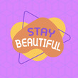 canvas print picture - Conceptual hand writing showing Stay Beautiful. Concept meaning living authentically from your heart Being true to yourself Asymmetrical format pattern object outline multicolor design
