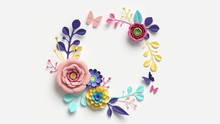 3d Render, Floral Wreath, Round Frame With Copy Space. Abstract Cut Paper Flowers Isolated On White, Botanical Background. Rose, Daisy, Dahlia, Butterfly, Leaves In Pastel Colors. Simple Card Template