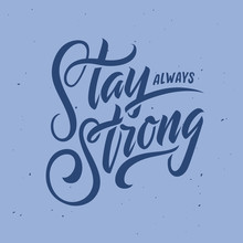 Stay Always Strong Hand Drawn ...