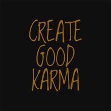 Create Good Karma. Buddha Quotes On Life.