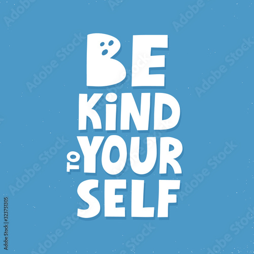 Photographie Be kind to yourself quote