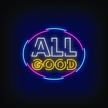 All Good Neon Signs Style Text...