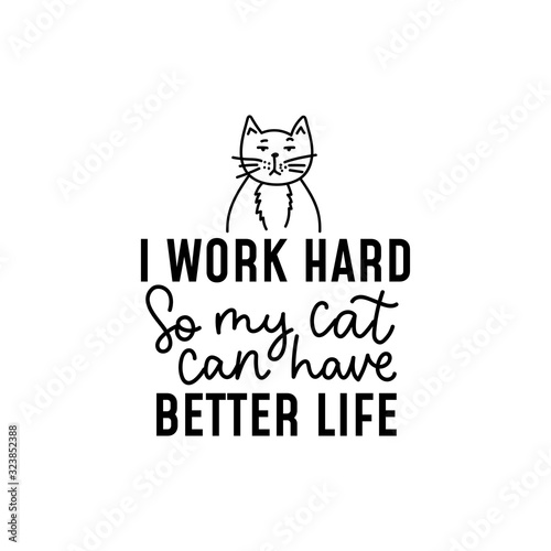Fotografering I work hard so my cat can have better life vector illustration
