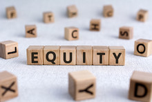 Equity - Words From Wooden Blocks With Letters, The Value Of A Company Equity Concept, White Background