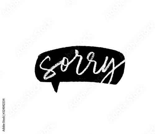 Sorry - calligraphy word with grunge speech bubble Wallpaper Mural