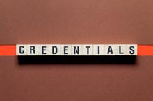 Credentials Word Concept On Cu...