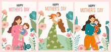 Happy Mothers Day. Collection Of Spring Cards. Vector Illustration With Woman And Her Child. Beautiful Template. Can Be Used For Banner, Poster, Card, Postcard And Printable.