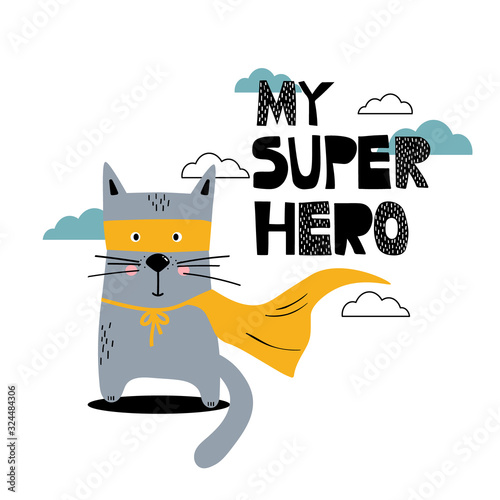Hand drawn illustration with cat and lettering. Colorful cute background vector. My super hero, poster design. Backdrop with english text, animal, sky. Funny card, phrase