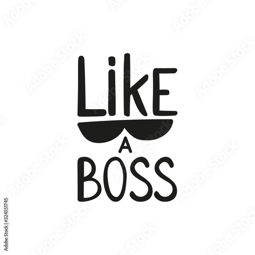Vector handwriting word like a boss with sunglasses. Handdrawn ink brush lettering phrase Boss. Modern calligraphy.