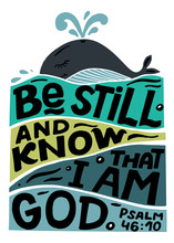 Hand Lettering With Bible Verse Be Still And Know, Tat I Am God