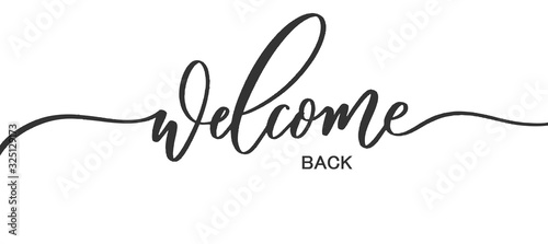 Fotografía Welcome back - calligraphic inscription with with smooth lines.