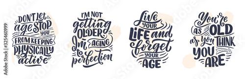 Obraz Set with modern and stylish hand drawn lettering slogans. Quotes about old age. Motivational calligraphy posters, typography prints. Vector - fototapety do salonu