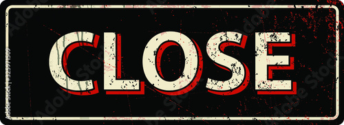 Obraz na plátně close - Vector illustration - vintage rusty metal sign