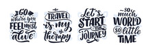 Set With Travel Life Style Inspiration Quotes, Hand Drawn Lettering Posters. Motivational Typography For Prints. Calligraphy Graphic Design Element. Vector Illustration
