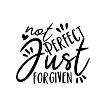 Not Perfect Just Forgiven- Pos...