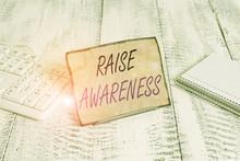 Text Sign Showing Raise Awaren...