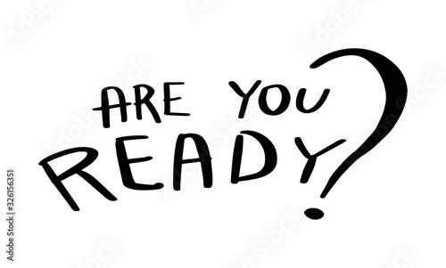 Photo Are you ready hand drawn lettering isolated on white background