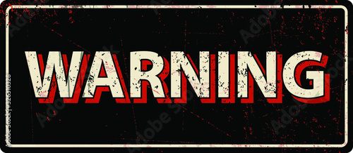 warning - Vector illustration - vintage rusty metal sign Canvas Print