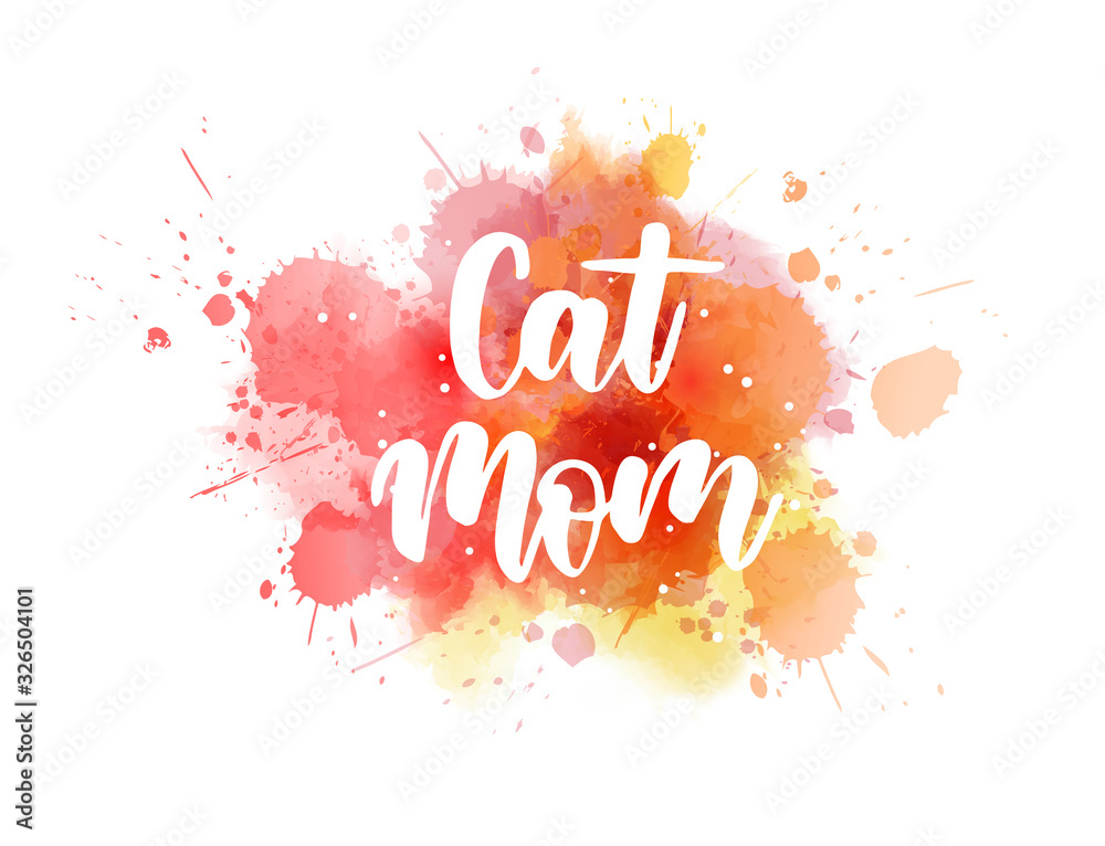 Cat mom - lettering on watercolor splash