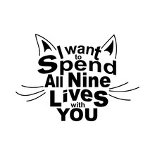 Quote I Want To Spend All Nine Lives With You In The Shape Of A Cat's Face. Romantic Poster For Valentines Day Card Or Design